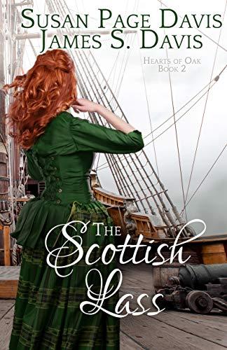The Scottish Lass (Hearts of Oak Book 2) by [Susan Page Davis, James S. Davis]