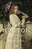 DESCARGAR el libro LA HIJA DEL RELOJERO de Kate Morton en PDF Gratis y Completo