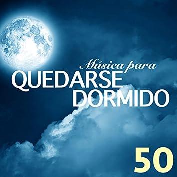 Música para Quedarse Dormido - Canciones Instrumentales Tranquilas para Conciliar el Sueño