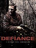 Defiance: I giorni del coraggio...