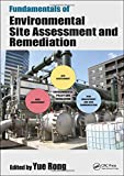 Fundamentals of Environmental Site Assessment and Remediation