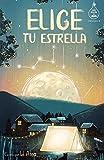 Elige tu estrella (Serie Ideas en la casa del árbol. Volumen 3): Novela infantil-juvenil. Lectura de 8-9 a 11-12 años. Literatura Ficción. Libros para niñas y niños. (Spanish Edition)
