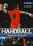 Handball. Proposta per un gioco veloce. Con DVD: 1