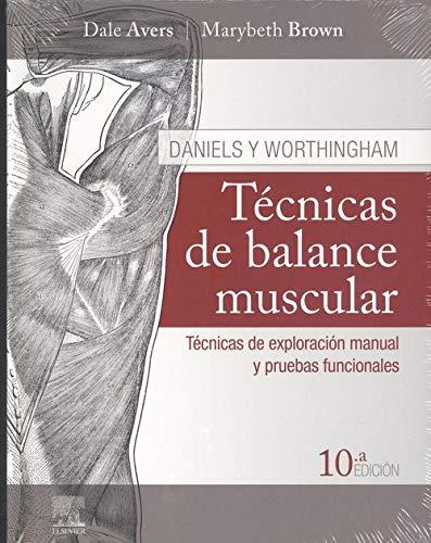 Daniels y Worthingham. Técnicas de balance muscular (10ª ed.): Técnicas de exploración manual y pruebas funcionales