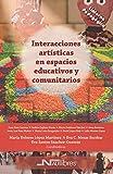 Interacciones artísticas en espacios educativos y comunitarios: 10 (Linterna Pedagógica)