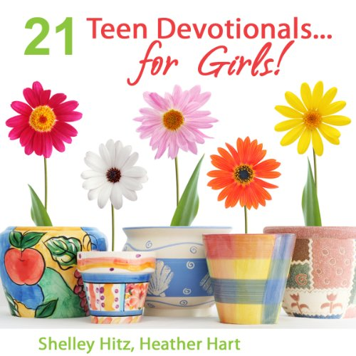 21 Teen Devotionals...For Girls! Titelbild