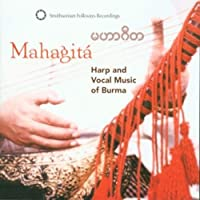 Mahagita-Harp & Vocal Music of Burma