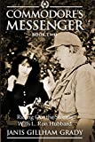 Commodore's Messenger Book II: Riding Out The Storms with L. Ron Hubbard - Janis Gillham Grady
