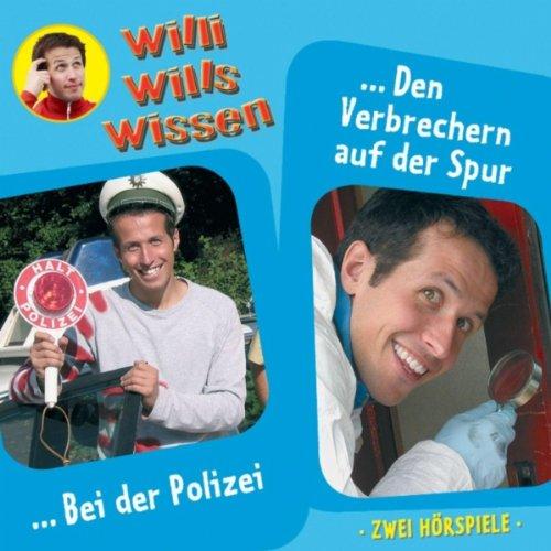 Willi will's wissen 6: Polizei/Verbrecher