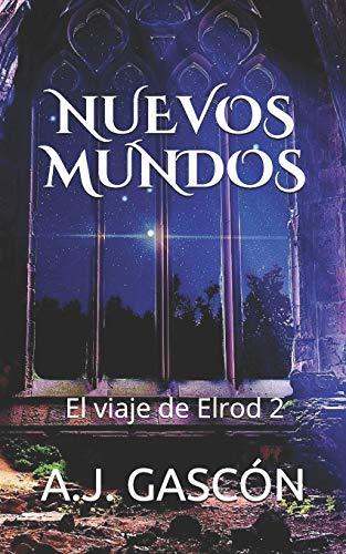 NUEVOS MUNDOS: El viaje de Elrod 2