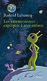Les extraterrestres expliqués à mes enfants: 1 (Expliqué à...)
