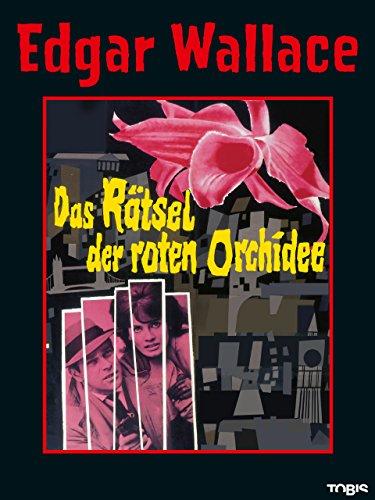 Edgar Wallace: Das Rätsel der roten Orchidee [dt./OV]
