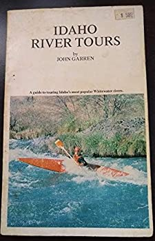 Idaho river tours: A guide to touring Idaho's most popular whitewater rivers 0911518592 Book Cover