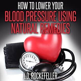 How to Lower Your Blood Pressure Using Natural Remedies cover art
