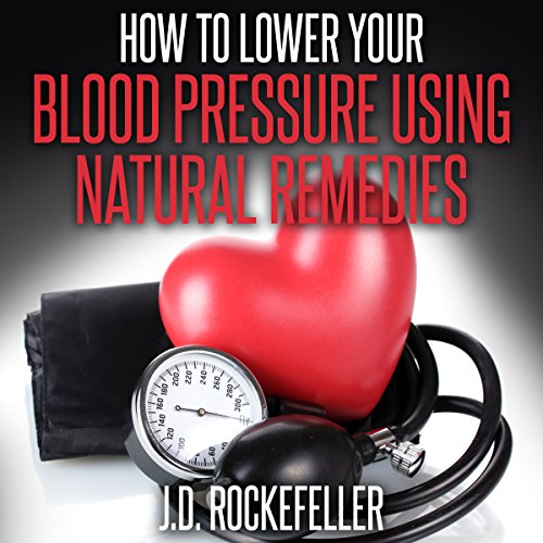 How to Lower Your Blood Pressure Using Natural Remedies audiobook cover art