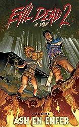 Evil Dead 2, La Série - Vol. 1 T01 Ash en enfer de Frank Hannah