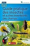 Guide pratique des insectes et autres invertébrés des champs (Agriproduction / Univers agricole)