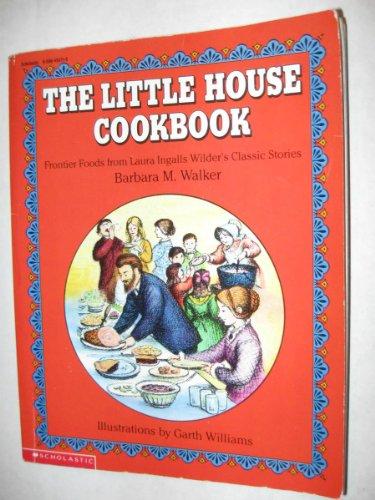The Little House Livro de receitas: Frontier Foods de Laura Ingalls Wilder's Classic Stories (embalado com cortador de biscoito de gengibre masculino)