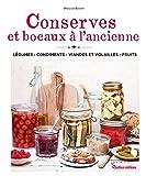 Conserves et bocaux à l'ancienne: Légumes – Condiments –...