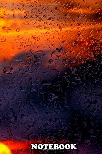 Notebook: Naegel Rainy Sunset Was Taken And Processed By Photoart , Journal for Writing, College Ruled Size 6