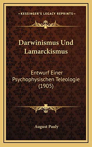 Darwinismus Und Lamarckismus: Entwurf Einer Psychophysischen Teleologie (1905)