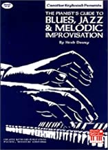 Pianists Guide to Blues, Jazz, and Melodic Improvisations