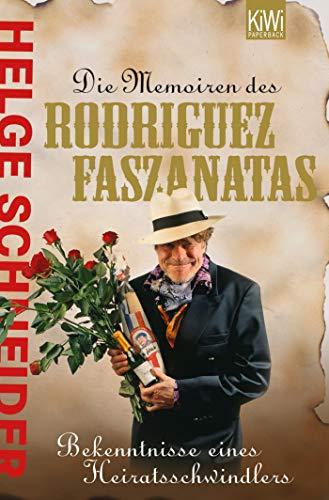 Die Memoiren des Rodriguez Faszanatas. Bekenntnisse eines Heiratsschwindlers: Bekentnisse eines Heiratsschwindlers