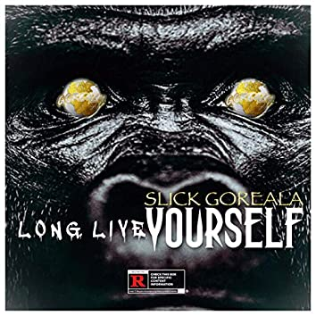 Long Live Yourself