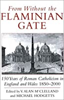 From Without the Flaminian Gate: 150 Years of Roman Catholicism in England and Wales, 1850-2000