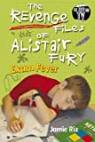The Revenge Files of Alistair Fury: Exam Fever (English Edition)