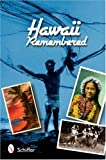 Hawaii Remembered: Postcards From Paradise