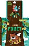 Dans la forêt: Avec une tirette-surprise à chaque page...