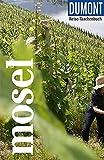 DuMont Reise-Taschenbuch Mosel: Reiseführer plus Reisekarte. Mit individuellen Autorentipps und vielen Touren.