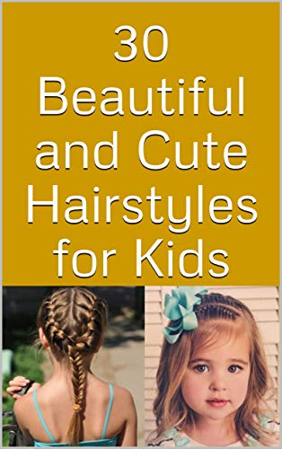 30 Beautiful and Cute Hairstyles for Kids (English Edition)