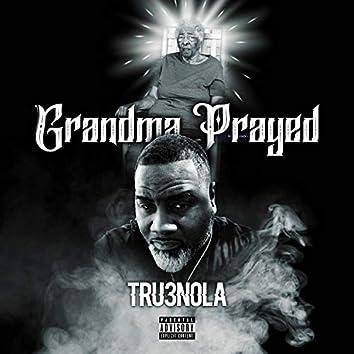 Grandma Prayed