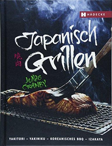 Japanisch Grillen: Yakitori - Ya...