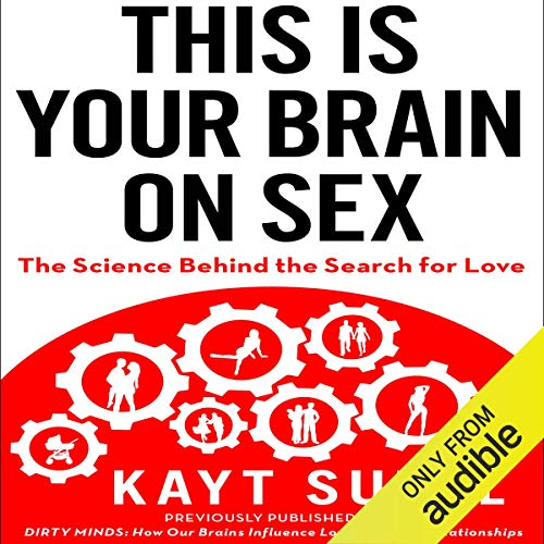This is Your Brain on Sex audiobook cover art