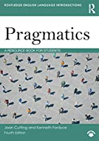 Pragmatics: A Resource Book for Students (Routledge English Language Introductions)