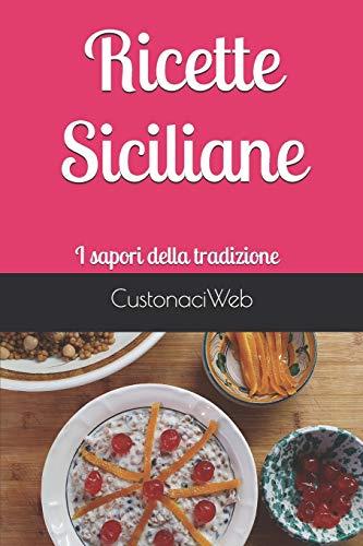 Ricette Siciliane: I sapori della tradizione