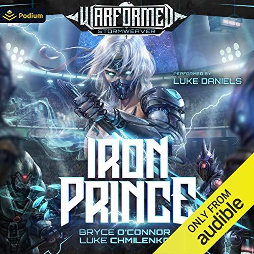 Iron Prince: Warformed: Stormweaver, Book 1
