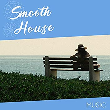 Smooth House Music