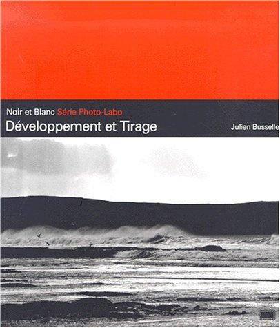 Noir et blanc, développement et tirage