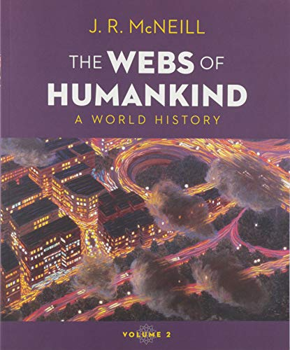 Compare Textbook Prices for The Webs of Humankind: A World History  ISBN 9780393417425 by McNeill, J. R.