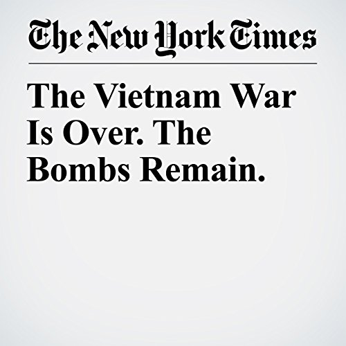 The Vietnam War Is Over. The Bombs Remain. copertina