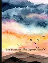 Post Traumatic Stress Disorder Journal: Beautiful Journal for PTSD Sufferers With Symptom & Trigger Tracking, Anxiety & Mood Trackers, Worksheets, ... Exercises, Gratitude Prompts and more.