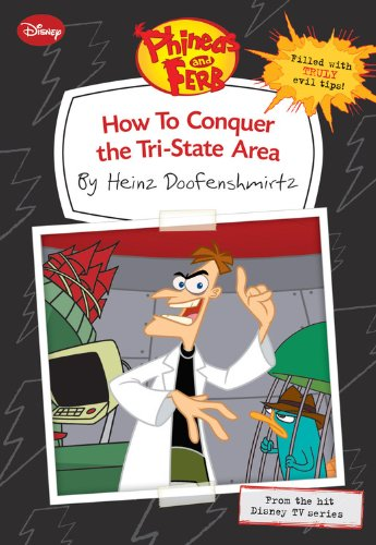 Image of Phineas and Ferb: How to Conquer the Tri-State Area (by Heinz Doofenshmirtz)