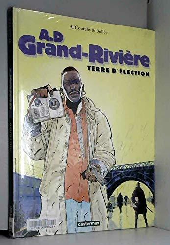 A.D Grand-Rivière Tome 1 : Terre d'élection