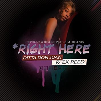 Right Here (feat. Ditta Don Juan)
