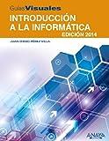 Introducción a la Informática. Edición 2014 (Guias Visuales Informatica)