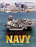 San Diego's Navy: An Illustrated History - Bruce Linder
